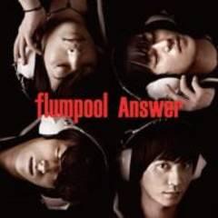 ���� �V�� ���I������ flumpool Answer ��������B �V�i