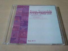 CD「Xross Scrambleクロススクランブル・ダブルアッパーディスク