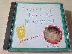大西結花CD「Greetings from the BIG WEST」廃盤●