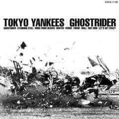 TOKYO YANKEES「GHOSTRIDER」東京ヤンキース