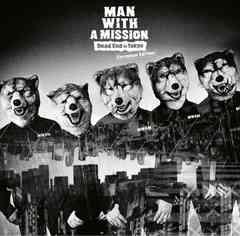 新品■デッド・エンド・イン・トーキョー MAN WITH A MISSION