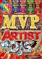 ◆MVPアーティスト&NO.1 DJオンリー◆ M.V.P. Artist vs DJ's◆