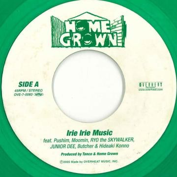 HOME GROWN feat.PUSHIMムーミンRYO the SKYWALKER「Irie Irie Music」