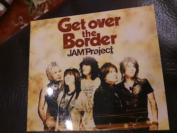JAM Project「ベストコレクション6/Get over the Border」