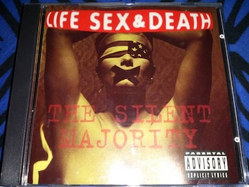 The Silent majority/Life sex and death